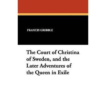 O Tribunal de Cristina da Suécia e as aventuras posteriores da rainha no exílio por Gribble & Francis