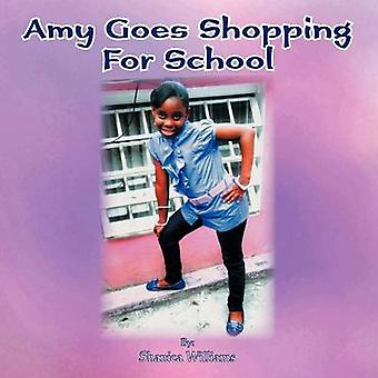 Amy Goes Shopping For School by Williams & Shanica