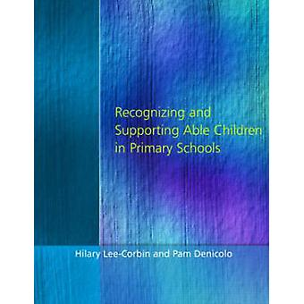 Recognising and Supporting Able Children in Primary Schools by LeeCorbin & Hilary