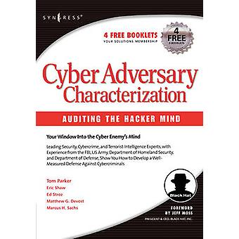 Cyber Adversary Characterization Auditing the Hacker Mind by Parker & Tom