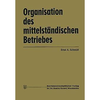 Organisation des mittelstndischen Betriebes av Schmidt & Ernst Albin