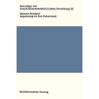 Anpassung um Den Ruhestand Ein Empirischer Beitrag Zur Alternsforschung pela priemira & Werner