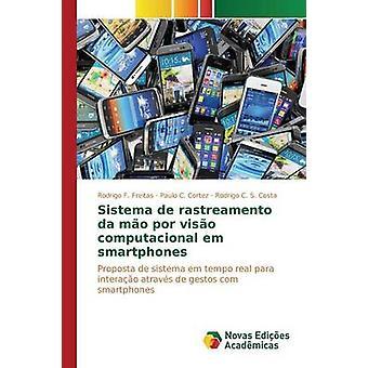 Sistema de Rastreamento da Mo Por Viso Computacional Em Smartphones von Rodrigo F. Freitas