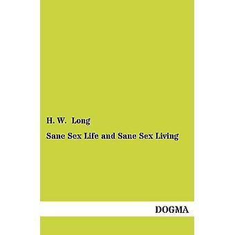 Vie sexuelle saine et sain d'esprit sexe vivant par Long & H. W.