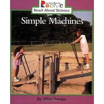 Simple Machines by Allan Fowler - 9780516273105 Book