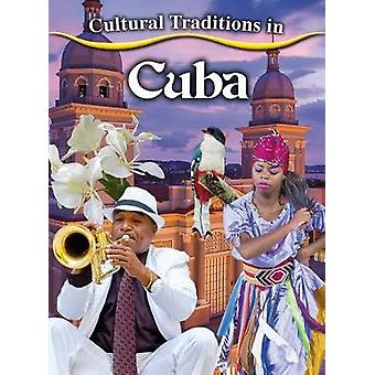 Cultural Traditions in Cuba by Kylie Burns - 9780778780946 Book