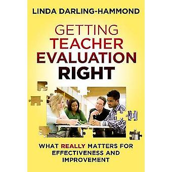 Getting Teacher Evaluation Right - What Really Matters for Effectivene
