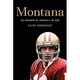 Montana - The Biography of Football's Joe Cool by Keith Dunnavant - 97