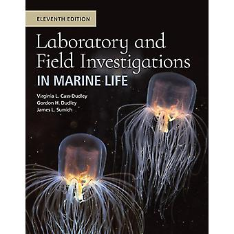 Laboratory and Field Investigations in Marine Life by Virginia L. Cas