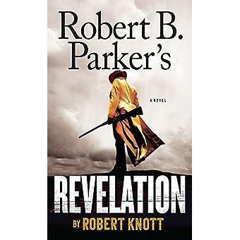 Robert B. Parker's Revelation by Robert Knott - 9781432840068 Book