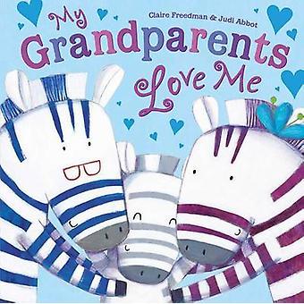 My Grandparents Love Me by Claire Freedman - Judi Abbot - 97814814793