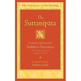The Suttanipata - An Ancient Collection of Buddha's Discourses by Bhik