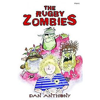 The Rugby Zombies by Dan Anthony - 9781848511675 Book