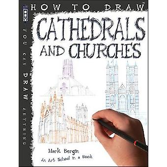 How To Draw Cathedrals and Churches by Mark Bergin - 9781912006311 Bo