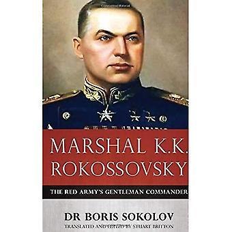 Marshal Rokossovsky de K.K.: Commandant de Gentleman de l'armée rouge