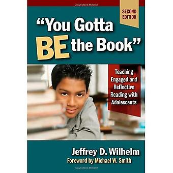 You Gotta Be the Book: Teaching Engaged and Reflective Reading with Adolescents (Language & Literacy)