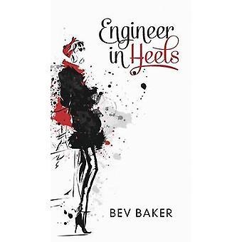 Engineer in Heels by Baker & Bev
