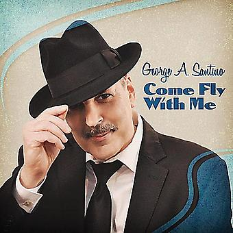 George a. Santino - Come Fly with Me [CD] USA import