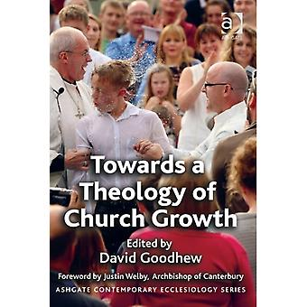 Towards a Theology of Church Growth (Ashgate Contemporary Ecclesiology) (Paperback) by Goodhew Dr. David