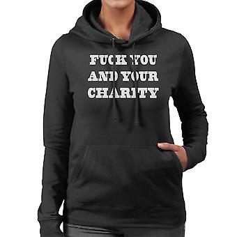 Fck You And Your Charity White Women's Hooded Sweatshirt