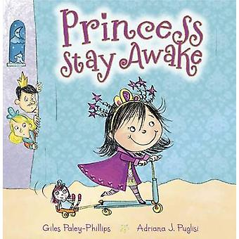Princess Stay Awake by Giles PaleyPhillips & Adriana Puglisi