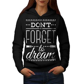 Don't Forget Dream Funny Women BlackHoodie | Wellcoda