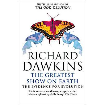 The Greatest Show on Earth - The Evidence for Evolution by Richard Daw