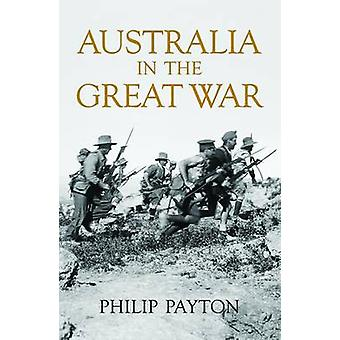 Australia in the Great War by Philip Payton - 9780719808753 Book