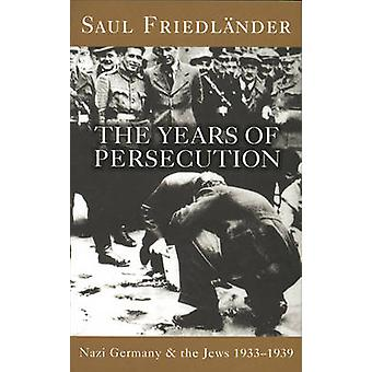 Nazi Germany and the Jews - The Years of Persecution - 1933-1939 - v. 1 -