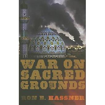 War on Sacred Grounds by Ron E. Hassner - 9780801478802 Book