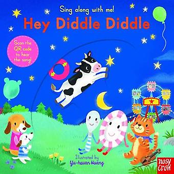 Sing Along with Me! Hey Diddle Diddle by Yu-Hsuan Huang - 97808576367