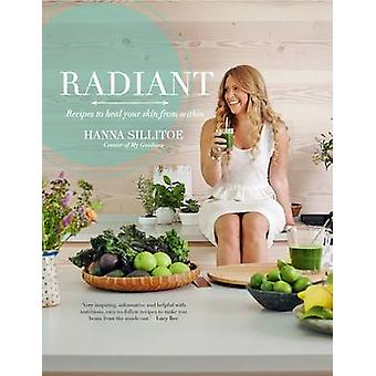 Radiant - Recipes to Heal Your Skin from Within by Hanna Sillitoe - 97