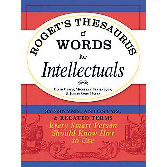 Roget's Thesaurus of Words for Intellectuals - Synonyms - Antonyms - a
