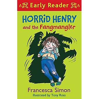 Horrid Henry and the Fangmangler by Francesca Simon - Tony Ross - 978