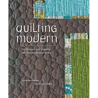 Quilting Modern - Techniques and Projects for Improvisational Quilts b