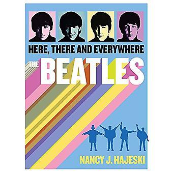 Beatles - Here - There and Everywhere by Nancy J Hajeski - 97816841223