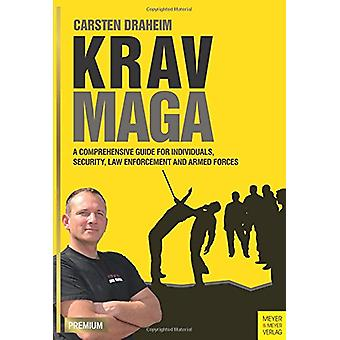 Krav Maga - A Comprehensive Guide for Individuals - Security - Law Enf