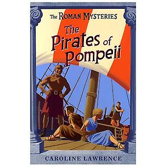 The Pirates of Pompeii by Caroline Lawrence - Andrew Davidson - 97818