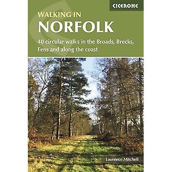 Walking in Norfolk - 40 Circular Walks in the Broads - Brecks - Fens a