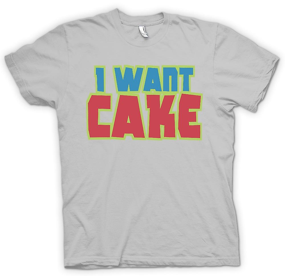 Mens T-shirt - I Want Cake - Cool Funny