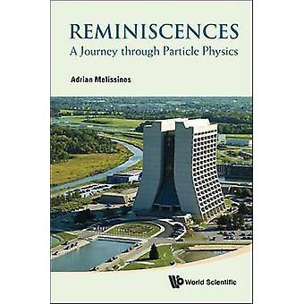 Reminiscências - uma viagem através da física de partículas, por Adrian C. Meliss