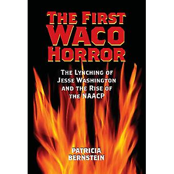 The First Waco Horror - The Lynching of Jesse Washington and the Rise