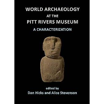 World Archaeology at the Pitt Rivers Museum - A Characterization by Da