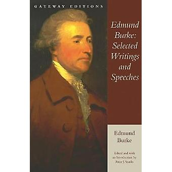 Edmund Burke - Selected Writings and Speeches by Edmund Burke - Peter