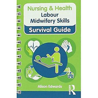 Nursing & Health Survival Guide: Labour Midwifery Skills (Nursing and Health Survival Guides)