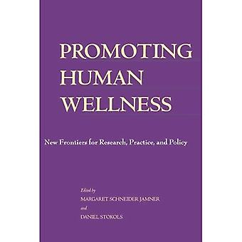 Promoting Human Wellness - New Frontiers for Research, Practice and Policy
