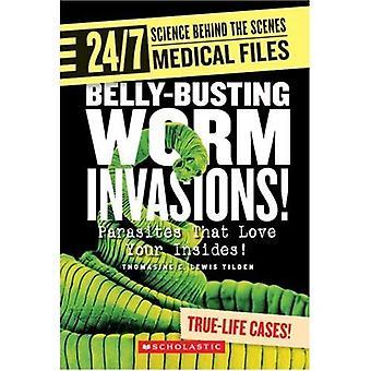 Mage-Busting mask invasioner!: parasiter som älskar din insidor! (24/7: vetenskapen bakom kulisserna: medicinsk filer)