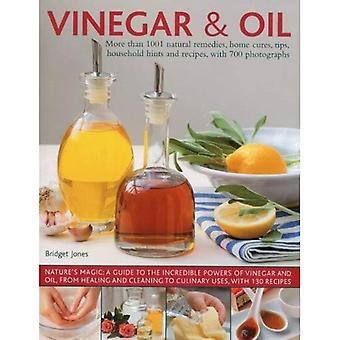 Vinäger och olja: naturens magi - The Ultimate praktisk Guide till den otroliga krafter av vinäger och olja, hemifrån naturlig läkning och rengöring till 60 klassiska kulinariska användningsområden