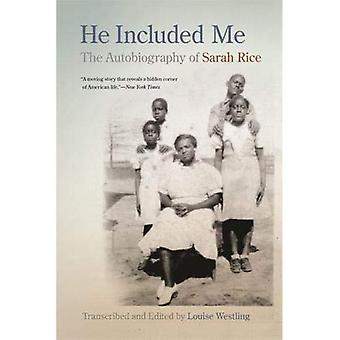 He Included Me: The Autobiography of Sarah Rice (Brown Thrasher Books)