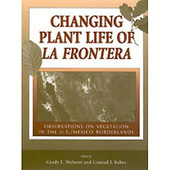 Changing Plant Life of la Frontera: Observations on Vegetation in the United States/Mexico Borderlands